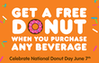 Dunkin Donuts - Free Donut with Any Beverage Order
