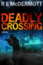 Deadly Crossing by R.E. McDermott (Kindle Edition)