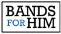 Bands for Him - 20% Off Entire Order
