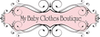 My Baby Clothes Boutique - 15% off $30+ Order
