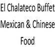 El Chalateco Buffet Mexican & Chinese Food Coupons Kansas City, KS Deals