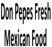 Don Pepes Fresh Mexican Food Coupons Oregon City, OR Deals